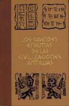 LOS GRANDES ENIGMAS DE LAS CIVILIZACIONES ANTIGUAS TOMO 1: JEAN WATELET, ERIC LUCIEN, PEDRO JOSE ...