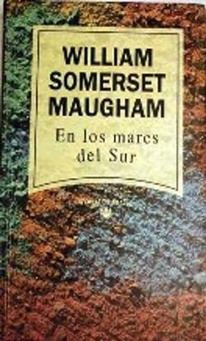 EN LOS MARES DEL SUR: WILLIAM SOMERSET MAUGHAM