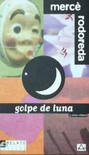 GOLPE DE LUNA Y OTROS RELATOS: MERCE RODOREDA