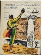 HISTORIA DE LA PLAZA DE TOROS DE MADRID (1874 - 1934): RAFAEL HERNANDEZ