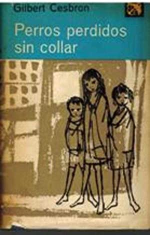 PERROS PERDIDOS SIN COLLAR: GILBERT CESBRON