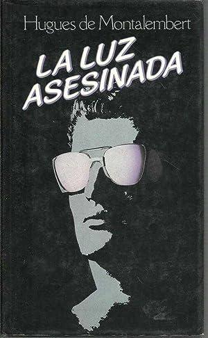 LA LUZ ASESINADA: HUGUES DE MONTALEMBERT
