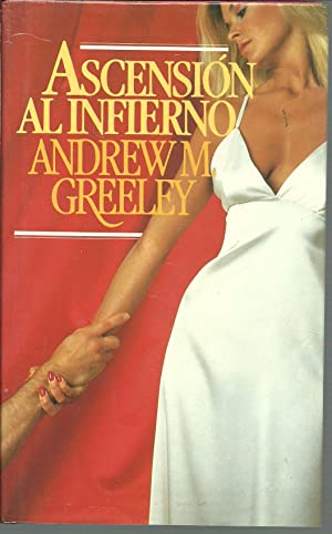 ASCENSION AL INFIERNO: ANDREW M. GREELEY
