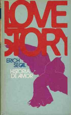 LOVE STORY HISTORIA DE AMOR: ERICH SEGAL