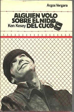ALGUIEN VOLO SOBRE EL NIDO DEL CUCO: KEN KESEY