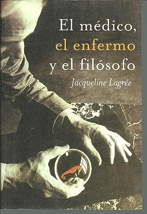 EL MEDICO EL ENFERMO Y EL FILOSOFO: JACQUELINE LAGREE