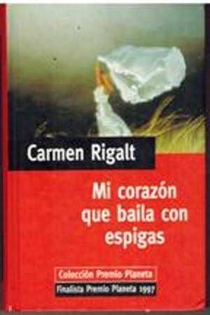 MI CORAZON QUE BAILA CON ESPIGAS: CARMEN RIGALT