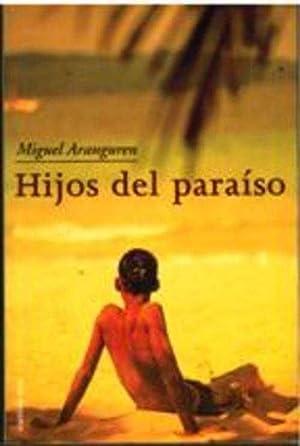 HIJOS DEL PARAISO: MIGUEL ARANGUREN