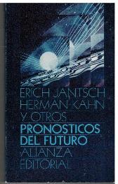 PRONOSTICOS DEL FUTURO: ERCH JANTSCH HERMAN KAHN Y OTROS