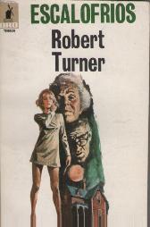 ESCALOFRIOS: ROBERT TURNER
