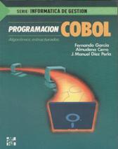 PROGRAMACION COBOL ALGORITMOS ESTRUCTURADOS: FERNANDO GARCIA ALMUDENA CERRO Y J.MANUEL DIEZ PERLA