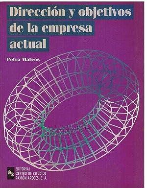 DIRECCION Y OBJETIVOS DE LA EMPRESA ACTUAL: PETRA MATEOS