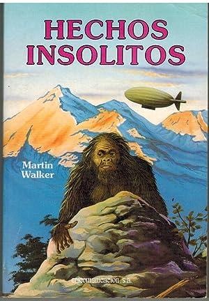 HECHOS INSOLITOS: MARTIN WALKER