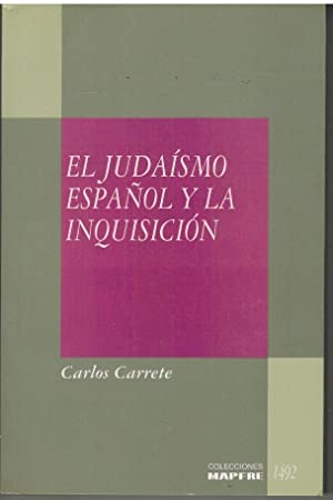 EL JUDAISMO ESPA�OL Y LA INQUISICION: CARLOS CARRETE