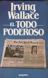 EL TODO PODEROSO: IRVING WALLACE