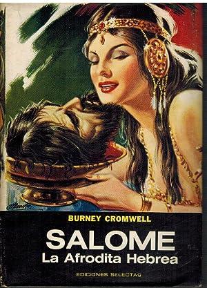 SALOME. LA AFRODITA HEBREA: BURNEY CROMWELL