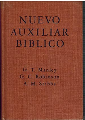 NUEVO AUXILIAR BIBLICO: G T MANLEY / G C ROBINSON / A M STIBBS