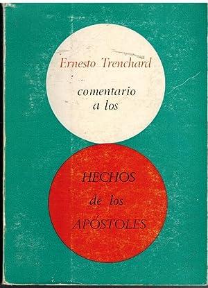COMENTARIO A LOS HECHOS DE LOS APOSTOLES: ERNESTO TRENCHARD