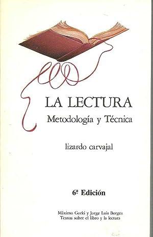 LA LECTURA. METODOLOGIA Y TECNICA: LIZARDO CARVAJAL