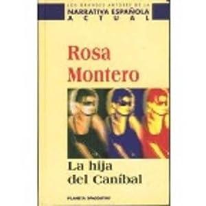 LA HIJA DEL CANIBAL: ROSA MONTERO