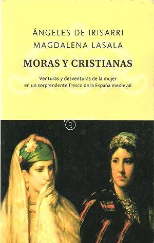 MORAS Y CRISTIANAS: ANGELES DE IRISARRI Y MAGDALENA LASALA