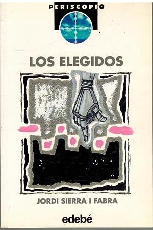 LOS ELEGIDOS: JORDI SIERRA I FABRA