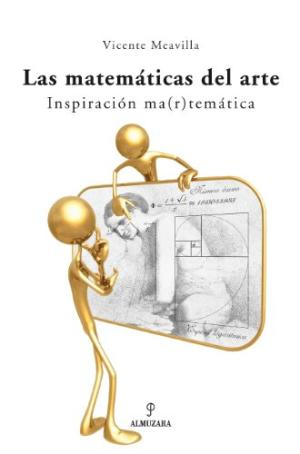 LAS MATEMATICAS DEL ARTE. INSPIRACION MATEMATICA: VICENTE MEAVILLA