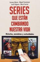 SERIES QUE ESTAN CAMBIANDO NUESTRA VIDA: CARMEN ABARCA / MIGUEL CASAMAYOR / JORDI FALGUERA / MERCE ...