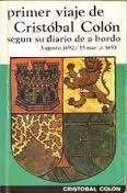 PRIMER VIAJE DE CRISTOBAL COLON SEGUN SU DIARIO DE A BORDO: CRISTOBAL COLON