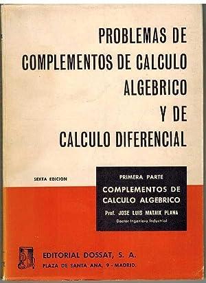 PROBLEMAS DE COMPLEMENTOS DE CALCULO ALGEBRICO Y: JOSE LUIS MATAIX