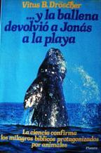 Y LA BALLENA DEVOLVIO A JONAS A: VITUS B. DROSCHER