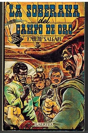 LA SOBERANA DEL CAMPO DE ORO EL: EMILIO SALGARI