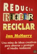 REDUCIR REUTILIZAR RECICLAR: JAN McHARRY