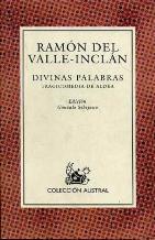 DIVINAS PALABRAS. TRAGICOMEDIA DE ALDEA: RAMON DEL VALLE