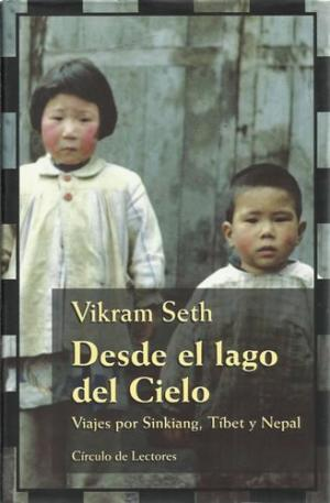 DESDE EL LAGO DEL CIELO: VIKRAM SETH