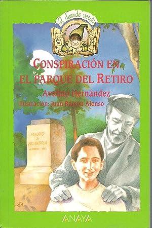 CONSPIRACION EN EL PARQUE DEL RETIRO: AVELINO HERNANDEZ