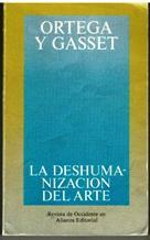 LA DESHUMANIZACION DEL ARTE: ORTEGA Y GASSET