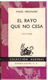 EL RAYO QUE NO CESA: MIGUEL HERNANDEZ