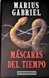 MASCARAS DEL TIEMPO: MARIUS GABRIEL