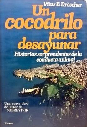 UN COCODRILO PARA DESAYUNAR: VITUS B DROSCHER