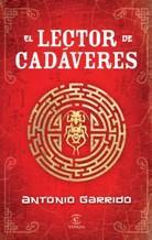 EL LECTOR DE CADAVERES: ANTONIO GARRIDO