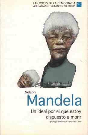 UN IDEAL POR EL QUE ESTOY DISPUESTO: NELSON MANDELA