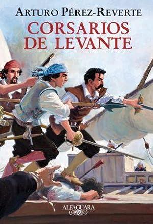 CORSARIOS DE LEVANTE: ARTURO PEREZ REVERTE