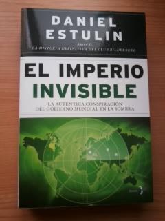 El imperio invisible. La auténtica historia del gobierno mundial en la sombra