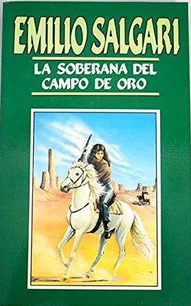 LA SOBERANA DEL CAMPO DE ORO: EMILIO SALGARI