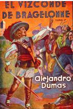EL VIZCONDE DE BRAGELONNE TOMO I Y II: ALEJANDRO DUMAS