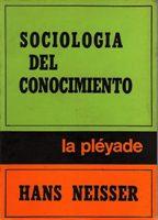 SOCIOLOGIA DEL CONOCIMIENTO: HANS NEISSER