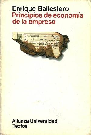 PRINCIPIOS DE ECONOMIA DE LA EMPRESA: ENRIQUE BALLESTEROS
