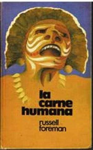 LA CARNE HUMANA: RUSSELL FOREMAN