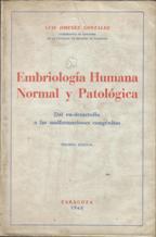 EMBRIOLOGIA HUMANA NORMAL Y PATOLOGICA: LUIS JIMENEZ GONZALEZ